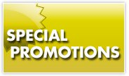 See our current special promotions. Many are limited time offer, act now!